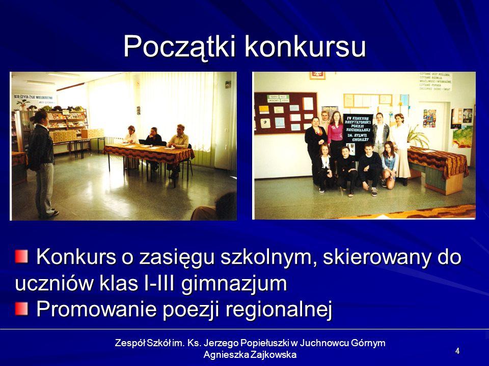 15 Sukcesy Organizacja III edycji Międzyszkolnego Konkursu Recytatorskiego Poezji Regionalnej im.