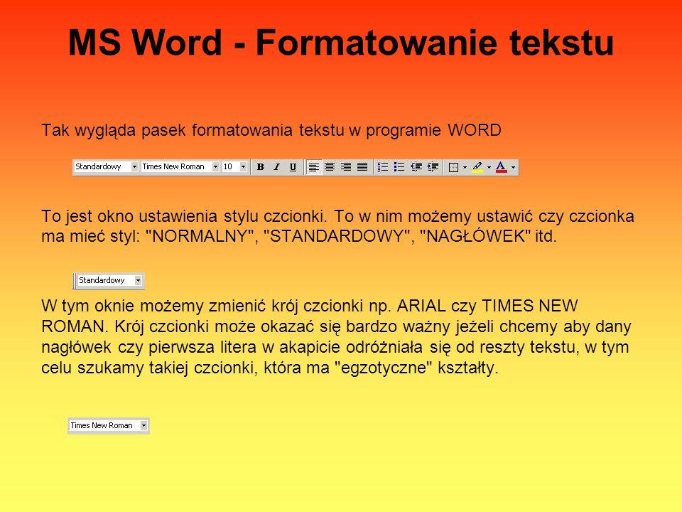 MS Word - Formatowanie tekstu Tak wygląda pasek formatowania tekstu w programie WORD To jest okno ustawienia stylu czcionki.