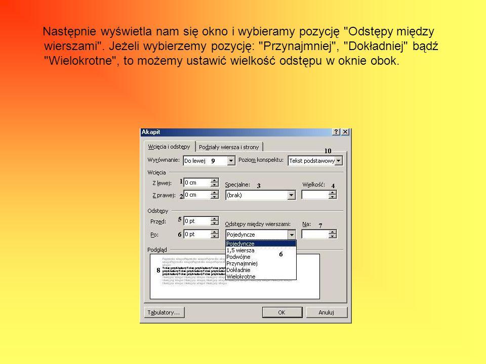 1 - Za pomocą tego okna możemy regulować wcięcie z lewej strony dokumentu 2 - Za pomocą tego okna możemy regulować wcięcie tekstu z prawej strony 3 - W tym oknie mamy do wyboru 2 opcje: Wysunięcie i pierwszy wiersz .