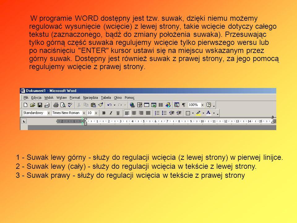 W programie WORD dostępny jest tzw.