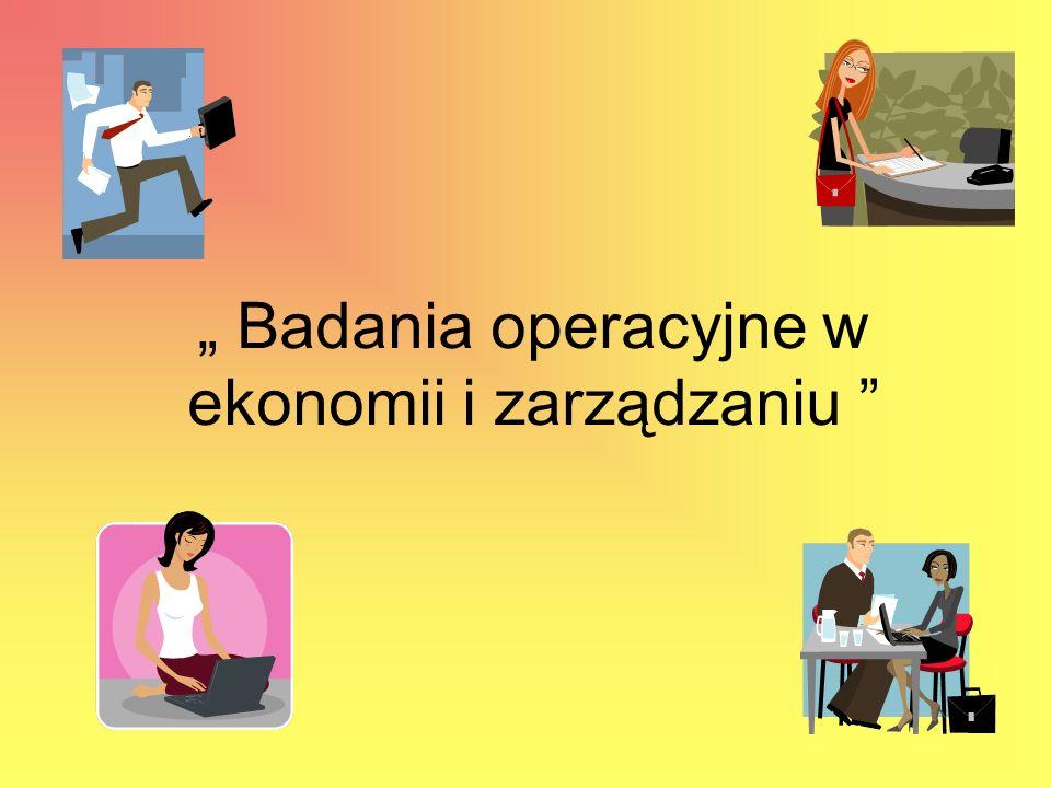 Badania operacyjne w ekonomii i zarządzaniu