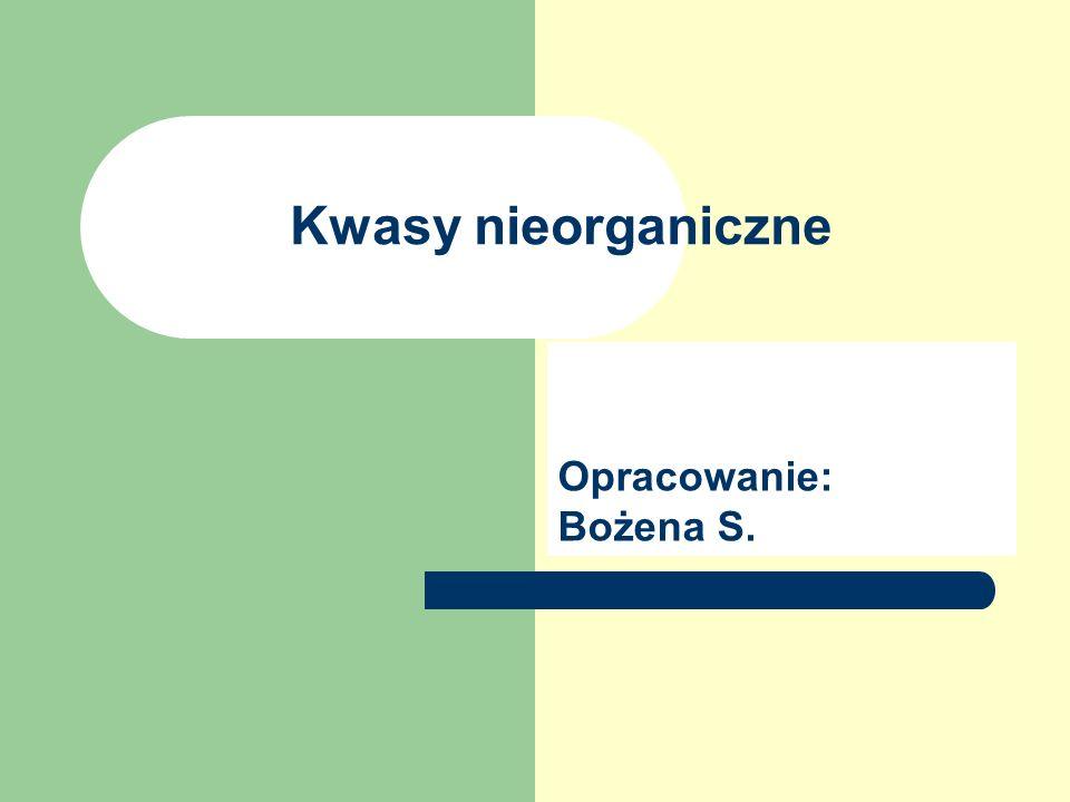 Cel prezentacji Zapoznanie z budową i właściwościami kwasów nieorganicznych