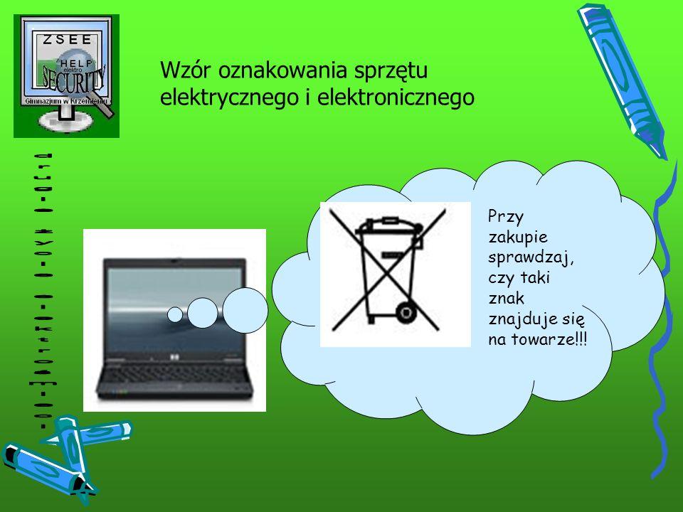 Wzór oznakowania sprzętu elektrycznego i elektronicznego Przy zakupie sprawdzaj, czy taki znak znajduje się na towarze!!!