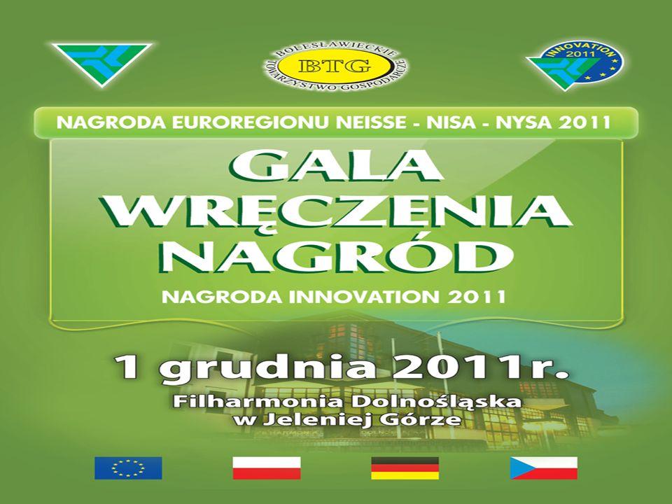 Trójstronna Nagroda Innowacji INNOVATION 2011 Trinationaler Preis INNOVATION 2011 Mezinárodní cena INOVACE 2011 Euroregion Neisse-Nisa - Nysa WWW.BEST-INNOVATION.COM
