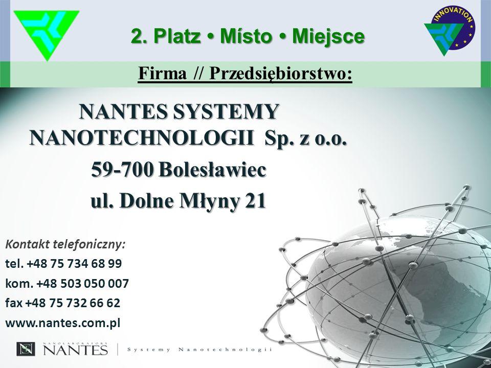 Firma // Przedsiębiorstwo: 2. Platz Místo Miejsce NANTES SYSTEMY NANOTECHNOLOGII Sp.