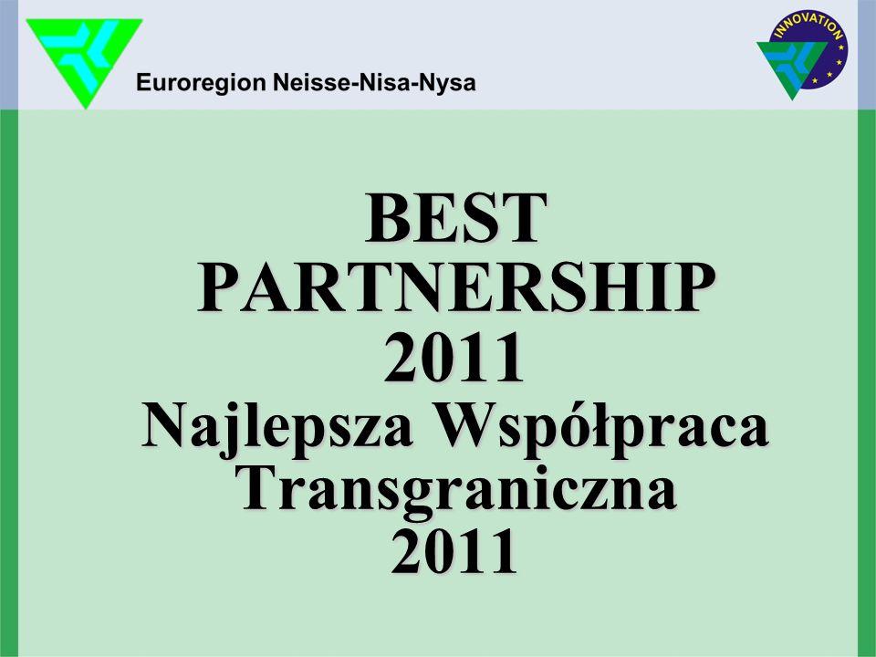 BEST PARTNERSHIP 2011 Najlepsza Współpraca Transgraniczna 2011 BEST PARTNERSHIP 2011 Najlepsza Współpraca Transgraniczna 2011