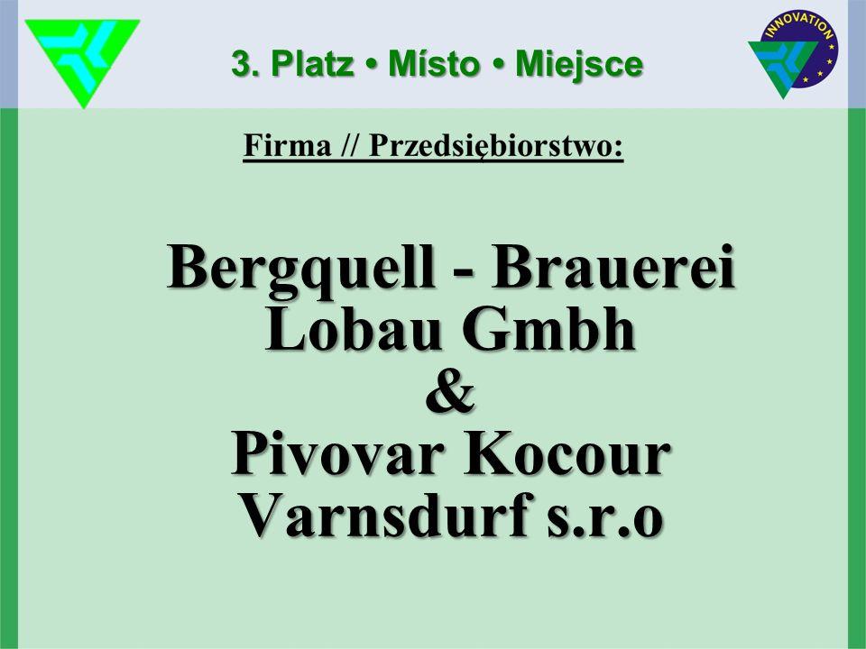 Bergquell - Brauerei Lobau Gmbh & Pivovar Kocour Varnsdurf s.r.o 3. Platz Místo Miejsce