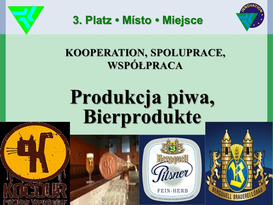Produkcja piwa, Bierprodukte 3. Platz Místo Miejsce KOOPERATION, SPOLUPRACE, WSPÓŁPRACA