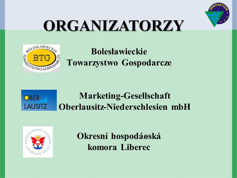Bolesławieckie Towarzystwo Gospodarcze Marketing-Gesellschaft Oberlausitz-Niederschlesien mbH Okresní hospodáøská komora Liberec ORGANIZATORZY