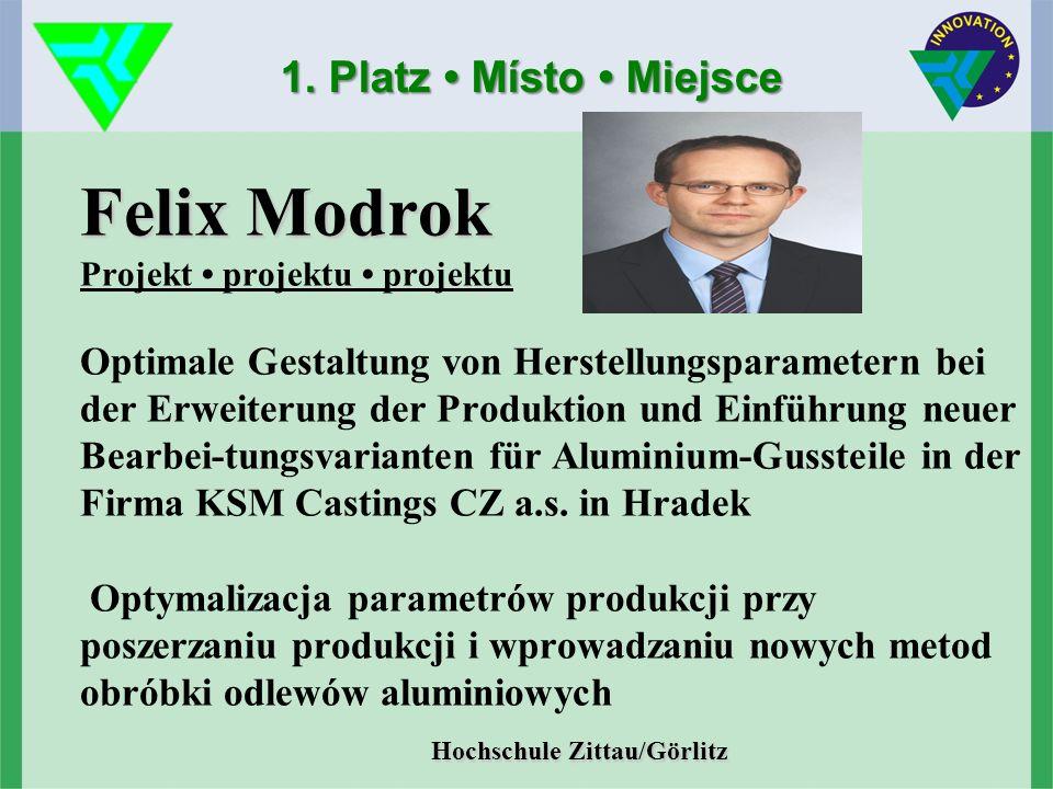 Felix Modrok Hochschule Zittau/Görlitz Felix Modrok Projekt projektu projektu Optimale Gestaltung von Herstellungsparametern bei der Erweiterung der Produktion und Einführung neuer Bearbei-tungsvarianten für Aluminium-Gussteile in der Firma KSM Castings CZ a.s.
