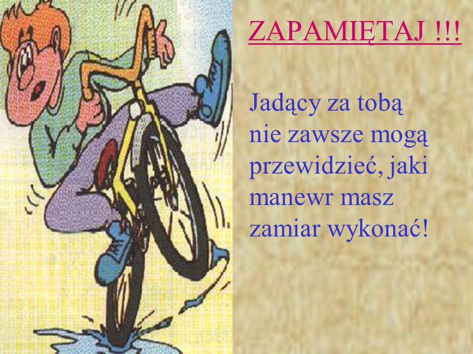 - niesprawny rower - niedostosowanie jazdy do warunków drogowych - brawura i popisy - stosowanie leków mogących powodować opóźnienie reakcji