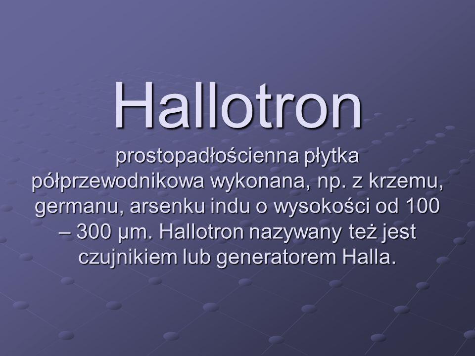 Hallotron prostopadłościenna płytka półprzewodnikowa wykonana, np.