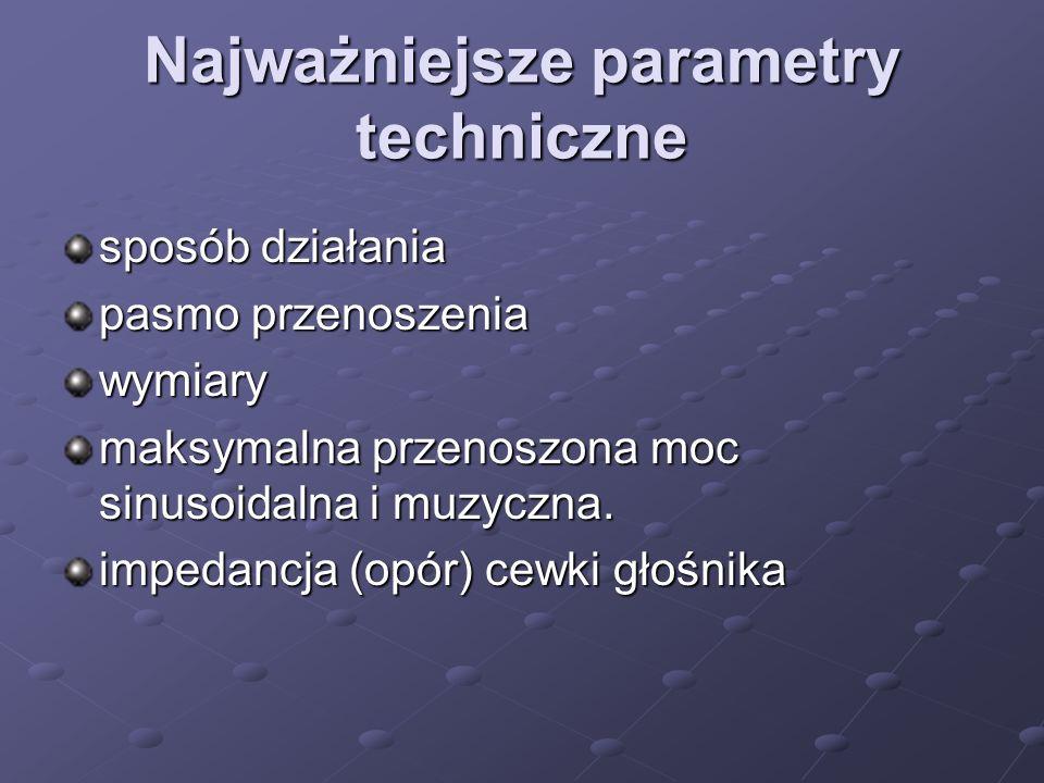 Podział ze względu na przenoszone częstotliwości niskotonowe od 20Hz do 5kHz średniotonowe od 150Hz do 10kHz szerokopasmowe od 70Hz do 17kHz wysokoton