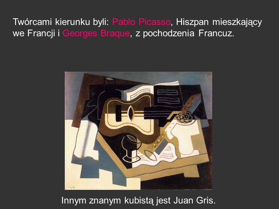 Twórcami kierunku byli: Pablo Picasso, Hiszpan mieszkający we Francji i Georges Braque, z pochodzenia Francuz. Innym znanym kubistą jest Juan Gris.