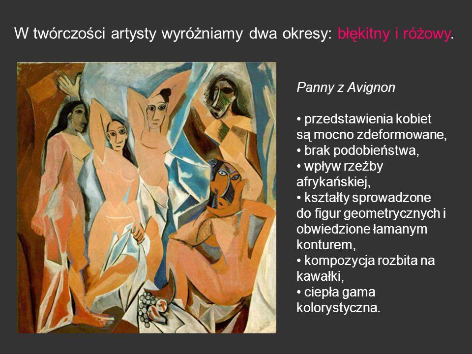 W twórczości artysty wyróżniamy dwa okresy: błękitny i różowy. Panny z Avignon przedstawienia kobiet są mocno zdeformowane, brak podobieństwa, wpływ r