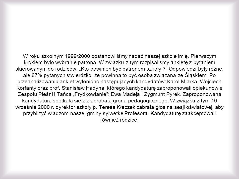 W roku szkolnym 1999/2000 postanowiliśmy nadać naszej szkole imię.