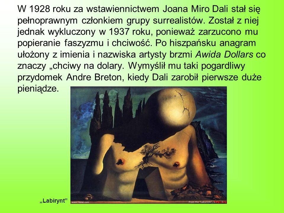 W 1928 roku za wstawiennictwem Joana Miro Dali stał się pełnoprawnym członkiem grupy surrealistów. Został z niej jednak wykluczony w 1937 roku, poniew