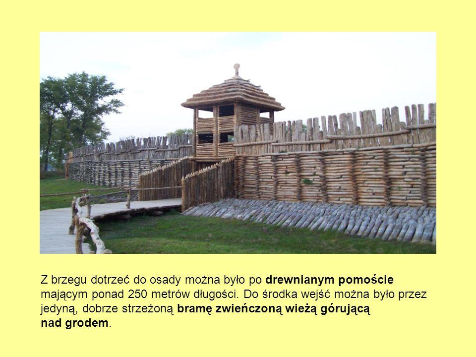 Osada obronna Wał obronny otaczający osadę zbudowano z drewnianych skrzyń wypełnionych ziemią i dodatkowo oblepionych gliną, co miało uniemożliwić podpalenie drewnianej konstrukcji.