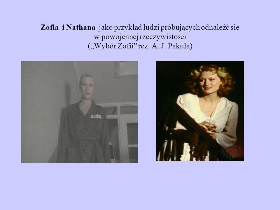 Zofia i Nathana jako przykład ludzi próbujących odnaleźć się w powojennej rzeczywistości (Wybór Zofii reż. A. J. Pakula)