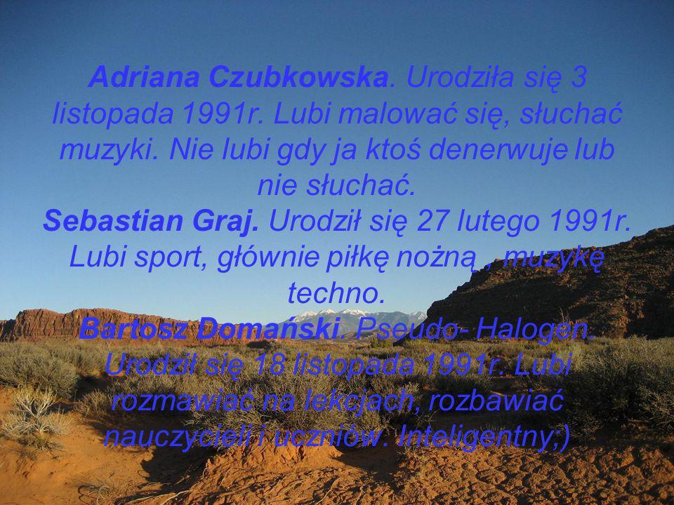 Adriana Czubkowska.Urodziła się 3 listopada 1991r.