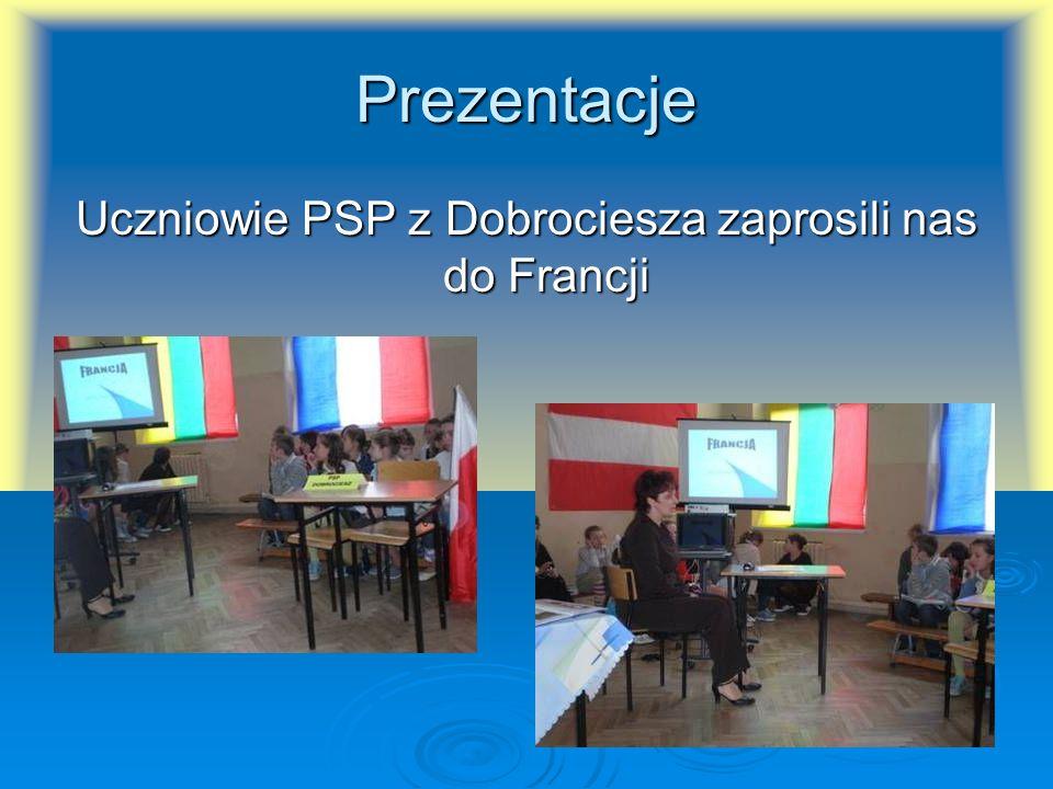 Prezentacje Uczniowie PSP z Dobrociesza zaprosili nas do Francji