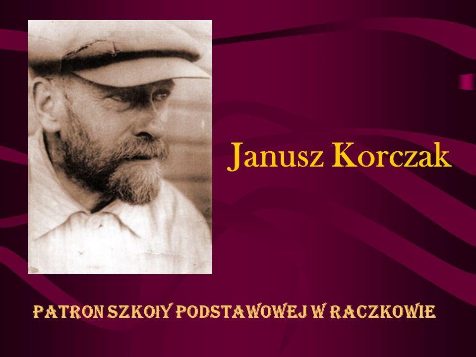Janusz Korczak Patron Szko ł y Podstawowej w Raczkowie