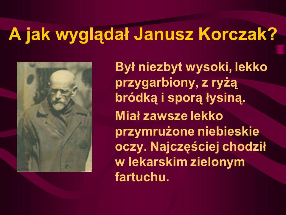 A jak wyglądał Janusz Korczak? Był niezbyt wysoki, lekko przygarbiony, z ryżą bródką i sporą łysiną. Miał zawsze lekko przymrużone niebieskie oczy. Na
