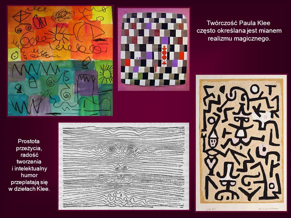 Twórczość Paula Klee często określana jest mianem realizmu magicznego. Prostota przeżycia, radość tworzenia i intelektualny humor przeplatają się w dz