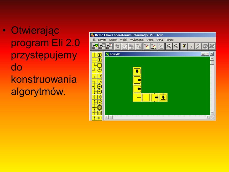 Otwierając program Eli 2.0 przystępujemy do konstruowania algorytmów.