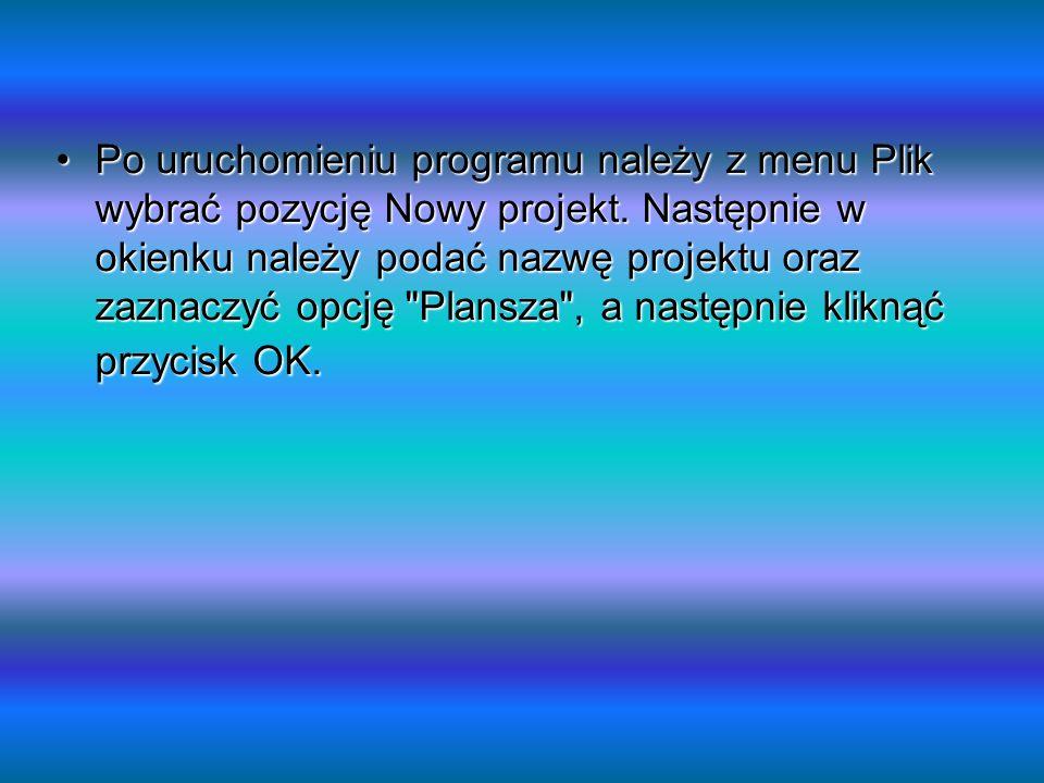 Po uruchomieniu programu należy z menu Plik wybrać pozycję Nowy projekt. Następnie w okienku należy podać nazwę projektu oraz zaznaczyć opcję