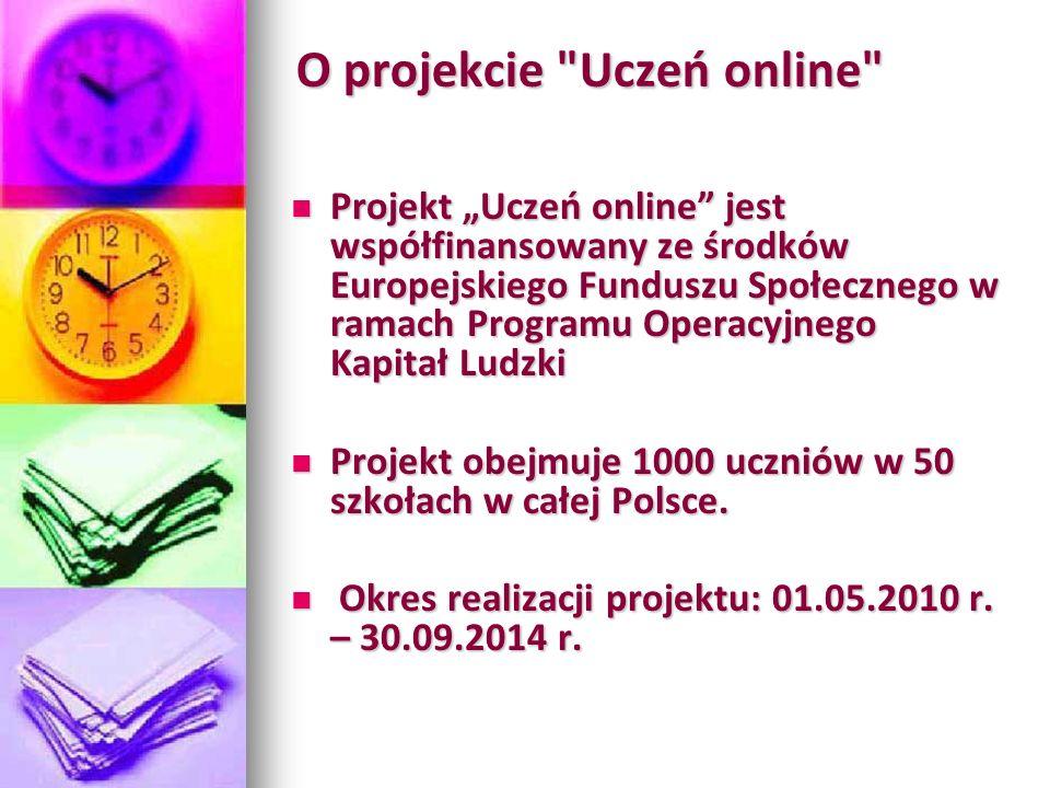O projekcie Uczeń online Projekt Uczeń online jest współfinansowany ze środków Europejskiego Funduszu Społecznego w ramach Programu Operacyjnego Kapitał Ludzki Projekt Uczeń online jest współfinansowany ze środków Europejskiego Funduszu Społecznego w ramach Programu Operacyjnego Kapitał Ludzki Projekt obejmuje 1000 uczniów w 50 szkołach w całej Polsce.