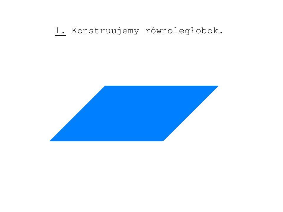 1. Konstruujemy równoległobok.