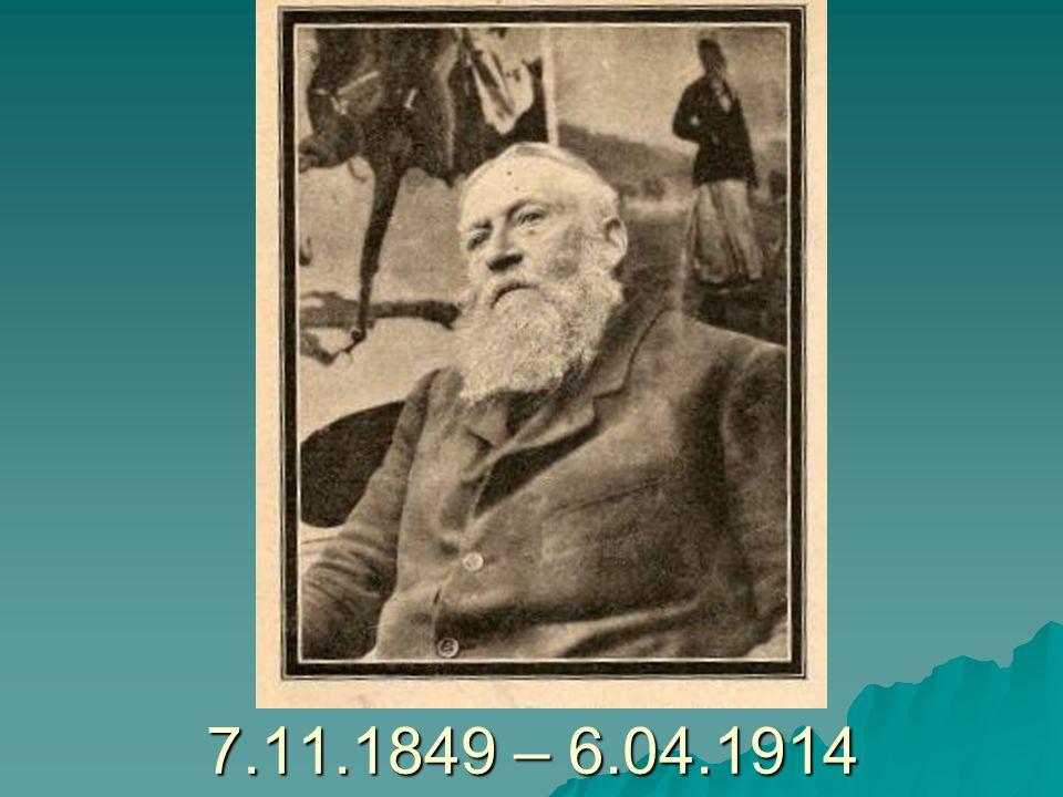 7.11.1849 – 6.04.1914