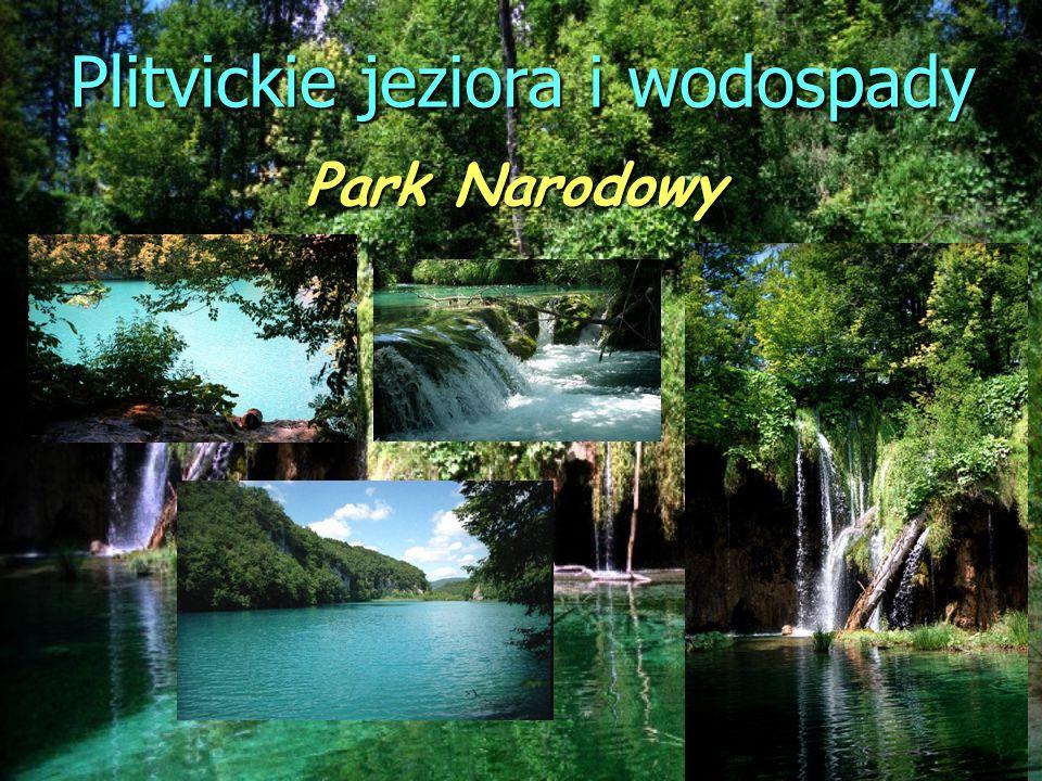 Plitvickie jeziora i wodospady Park Narodowy