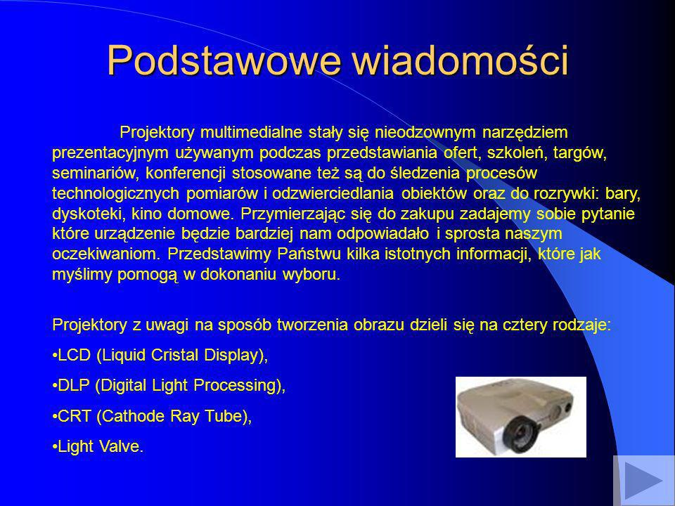 Podstawowe wiadomości Projektory multimedialne stały się nieodzownym narzędziem prezentacyjnym używanym podczas przedstawiania ofert, szkoleń, targów,
