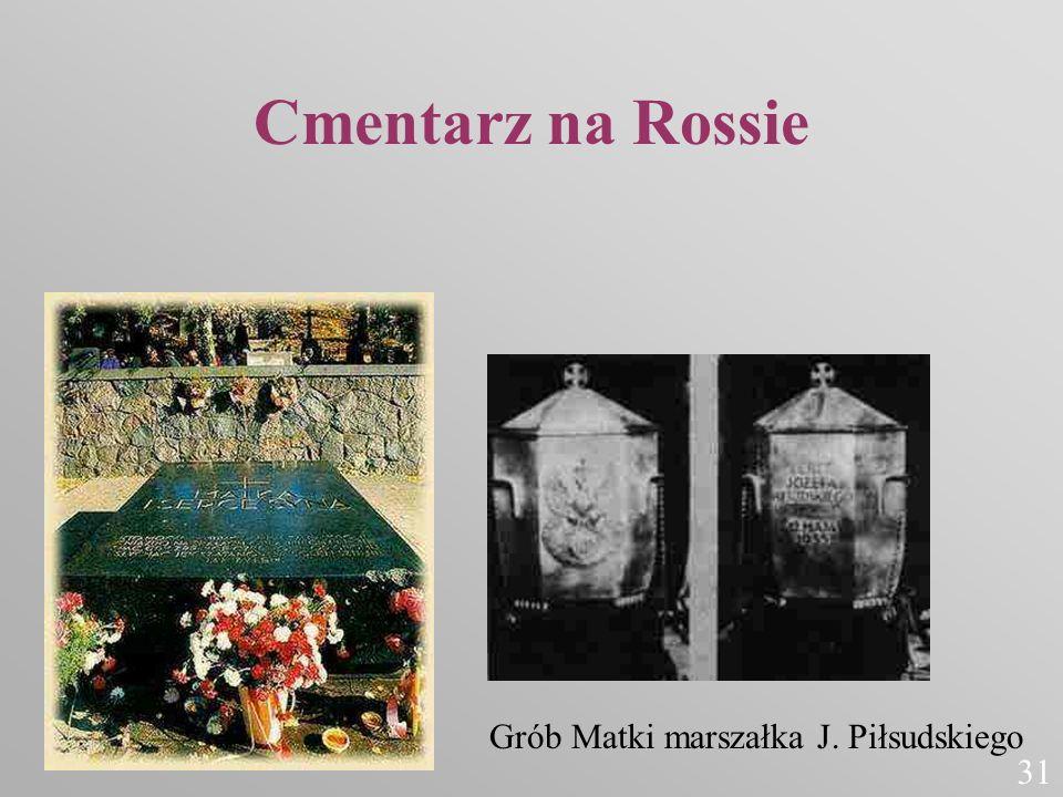 Cmentarz na Rossie Grób Matki marszałka J. Piłsudskiego 31
