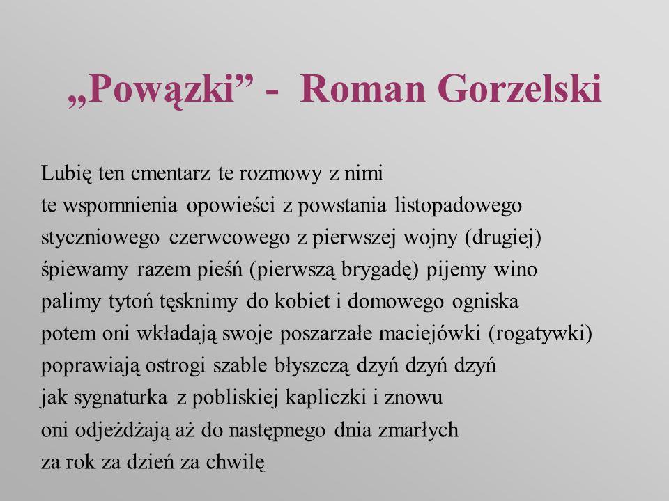 Powązki - Roman Gorzelski Lubię ten cmentarz te rozmowy z nimi te wspomnienia opowieści z powstania listopadowego styczniowego czerwcowego z pierwszej