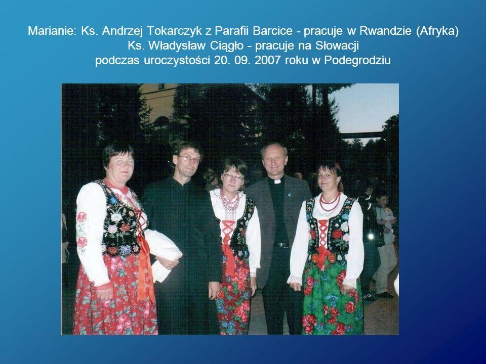 Marianie: Ks. Andrzej Tokarczyk z Parafii Barcice - pracuje w Rwandzie (Afryka) Ks. Władysław Ciągło - pracuje na Słowacji podczas uroczystości 20. 09