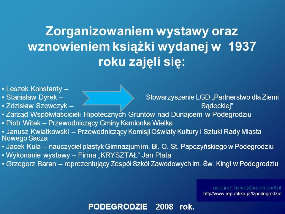 Zorganizowaniem wystawy oraz wznowieniem książki wydanej w 1937 roku zajęli się: Leszek Konstanty – Stanisław Dyrek – Stowarzyszenie LGD Partnerstwo d