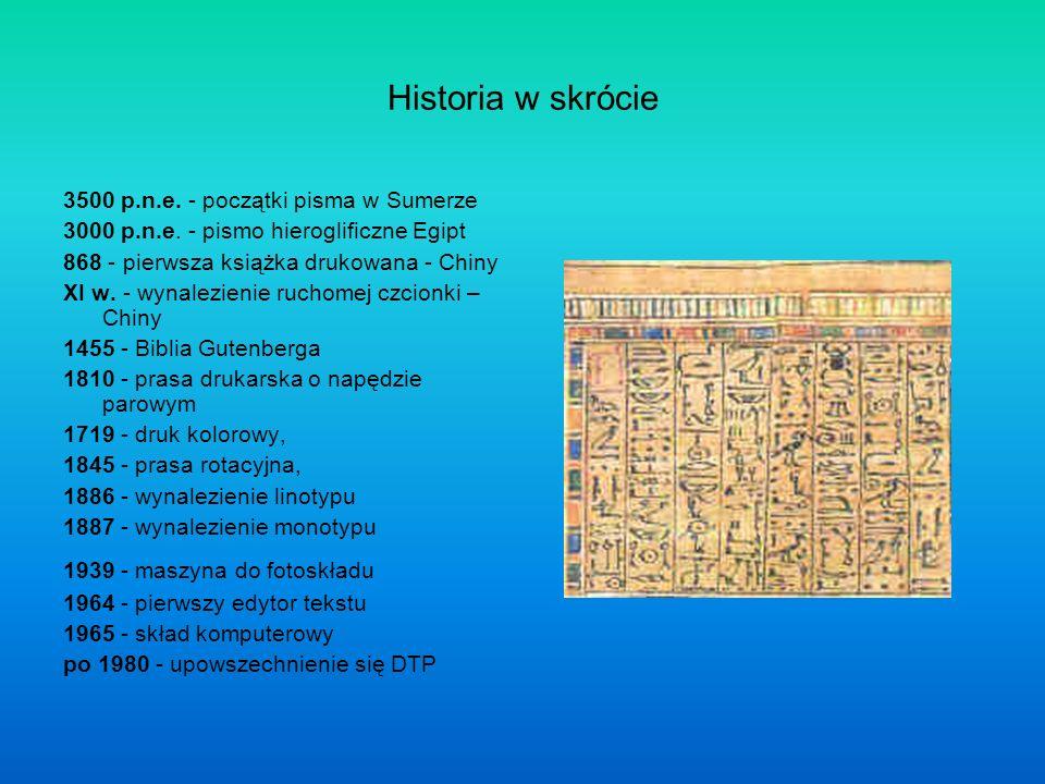 Historia w skrócie 3500 p.n.e.- początki pisma w Sumerze 3000 p.n.e.