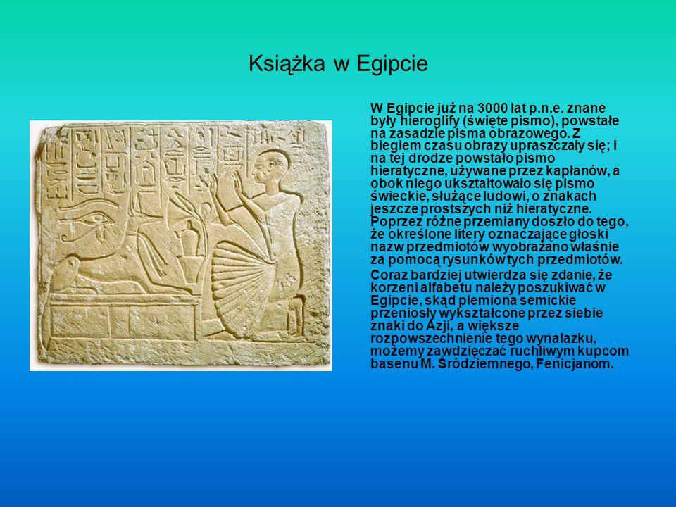 Książka w Egipcie W Egipcie już na 3000 lat p.n.e.