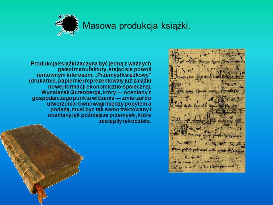 Ograniczenia Książka drukowana z trudem torowała sobie drogę do bibliotek ludzi Odrodzenia.