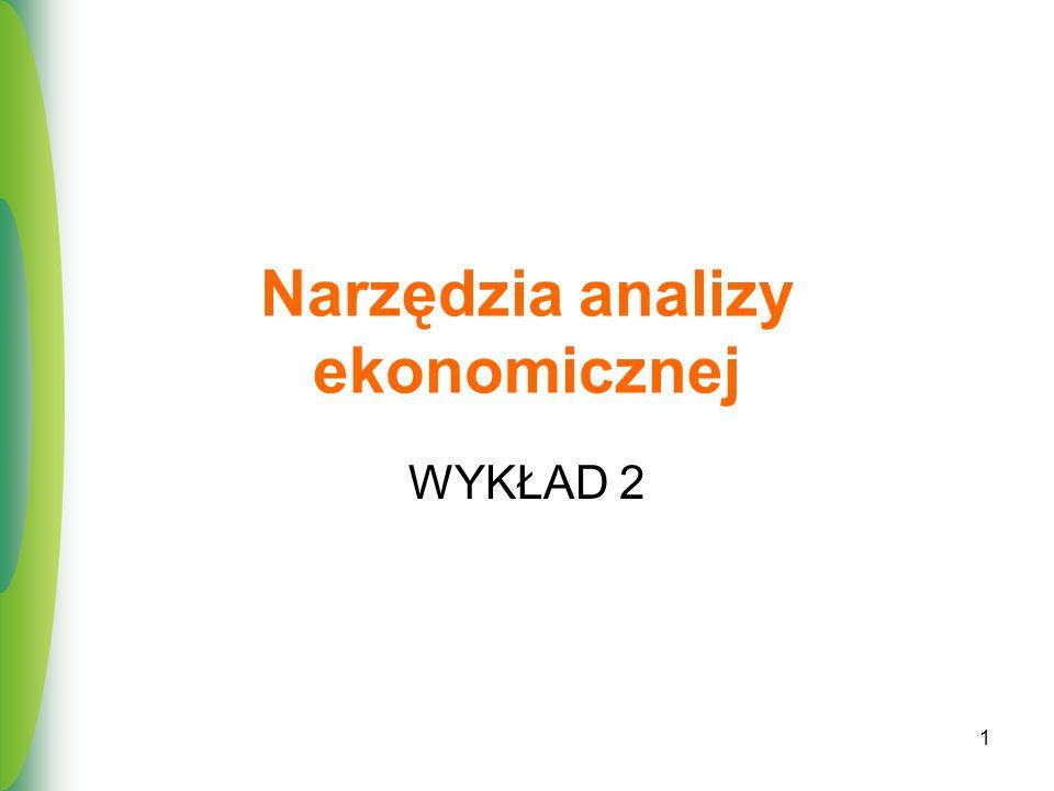 1 Narzędzia analizy ekonomicznej WYKŁAD 2