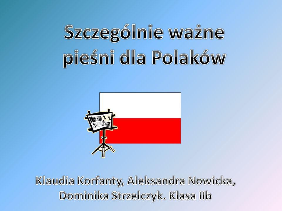 Najstarszą polską pieśnią patriotyczną jest Bogurodzica, śpiewana przez rycerzy polskich przed bitwą pod Grunwaldem, Nakłem, Warną i Chocimiem.