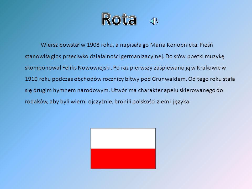 Wiersz powstał w 1908 roku, a napisała go Maria Konopnicka. Pieśń stanowiła głos przeciwko działalności germanizacyjnej. Do słów poetki muzykę skompon