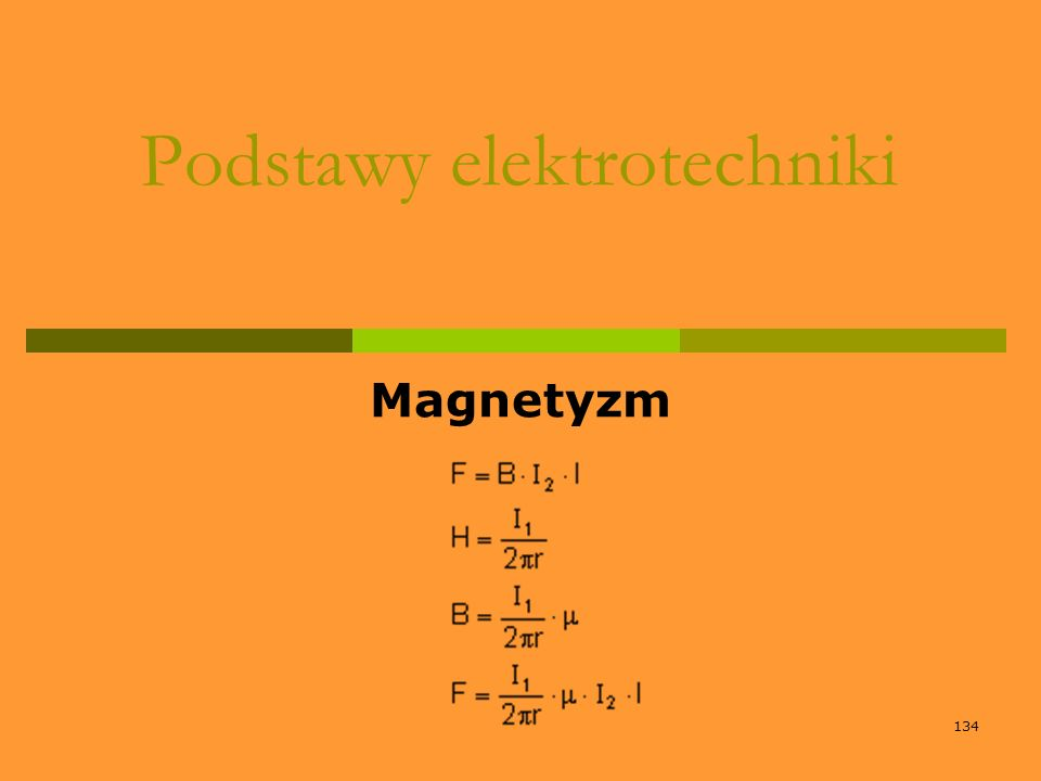 134 Podstawy elektrotechniki Magnetyzm