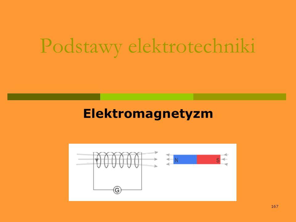 167 Podstawy elektrotechniki Elektromagnetyzm