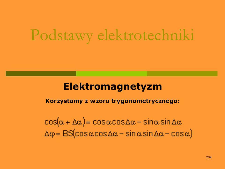 209 Podstawy elektrotechniki Elektromagnetyzm Korzystamy z wzoru trygonometrycznego: