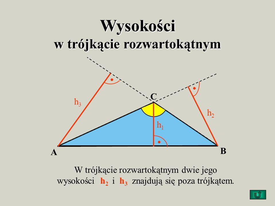 A CB Wysokości w trójkącie prostokątnym h2h2 h1h1 h3h3 W trójkącie prostokątnym dwie jego wysokości h2 h2 i h 3 pokrywają się z przyprostokątnymi.