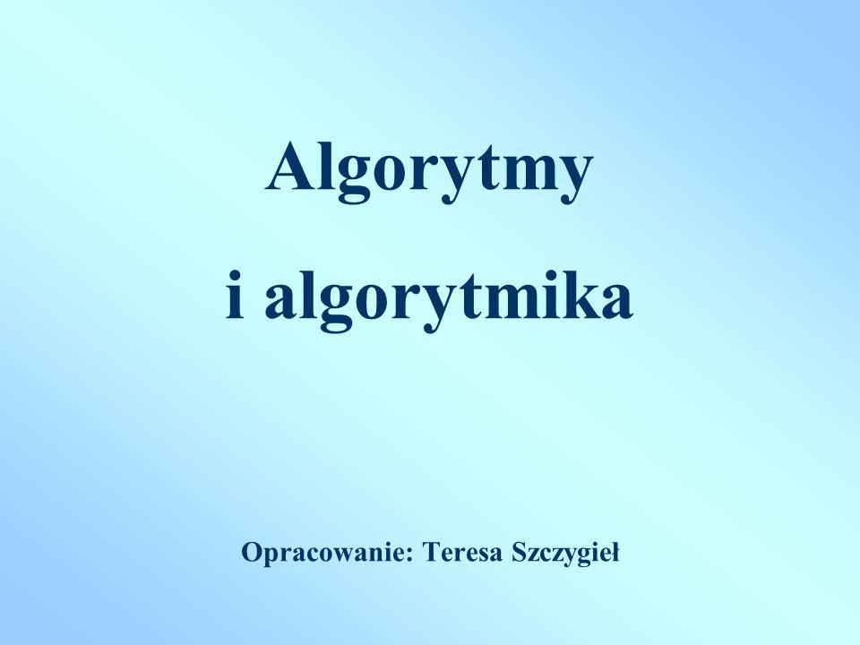 Algorytmy Podaj (b) S=: a + b Pisz sumę STOP Obliczanie sumy dwóch liczb START Podaj (a)